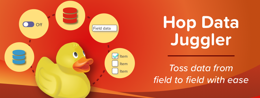 Hop Data Juggler helps you move data from one field to another